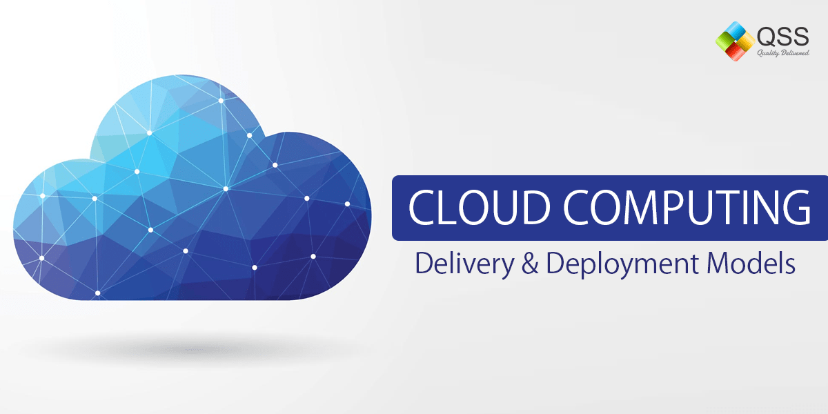 Cloud Computing -Delivery and Deployment Models